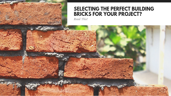 building bricks, bricks, building with bricks, selecting the right brick